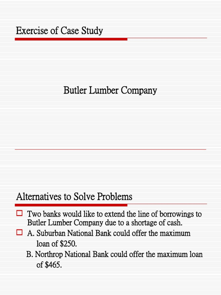 butler lumber case study Butler lumber co case study help, case study solution & analysis & butler lumber co case study solution the butler lumber co is forced to improve its bank financing wanting into this enlargement in sales and demand follow.