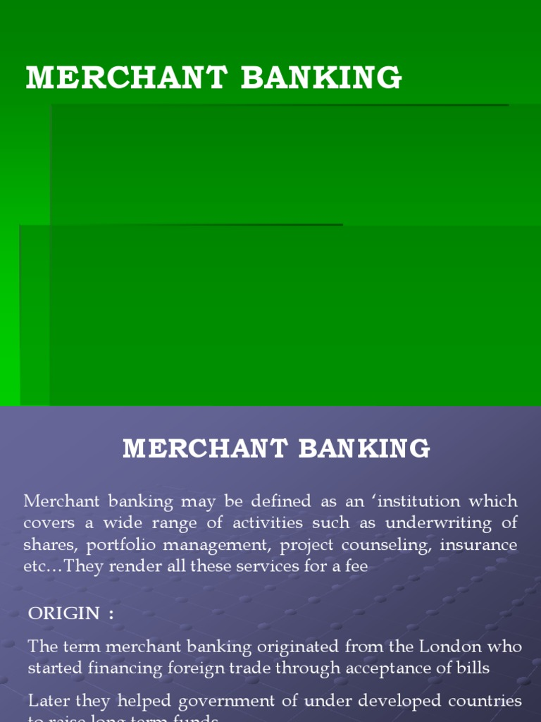 merchant banking essay Free essay: 1q: explain the functions of merchant banking functions merchant banking is a service oriented industry merchant banks all over the world.