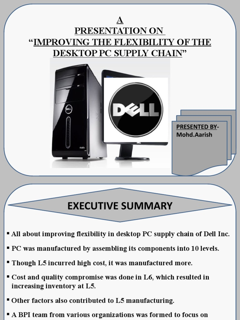 dell inc improving the flexibility of the desktop pc supply chain Dell's ruggedized, fanless embedded box pcs bring dell's business heritage and flexible supply chain to the industrial pc market dell internet of things on linkedin follow dell iot on linkedin and get the latest updates.