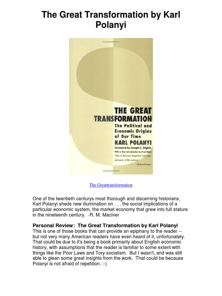 the importance of the great transformation by karl polanyi and its comparison with previous social o Karl polanyi (1886-1964) is considered one of the twentieth century's most discerning economic historians he left his position as senior editor of vienna's he is co-author of christianity and the social revolution author of the great transformation trade and market in early empires (with c.