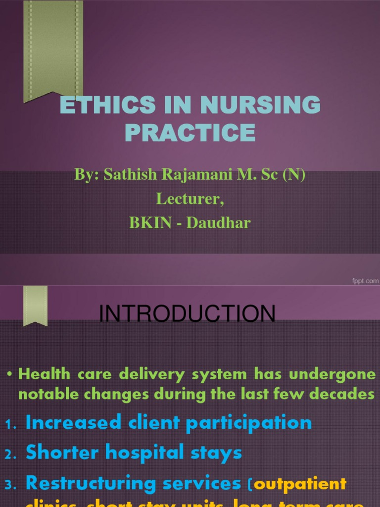 nursing ethics The nursing code of ethics has a very standard definition it is the base on how nurses should guide themselves in conduct by making the right decision regarding ethical issues.