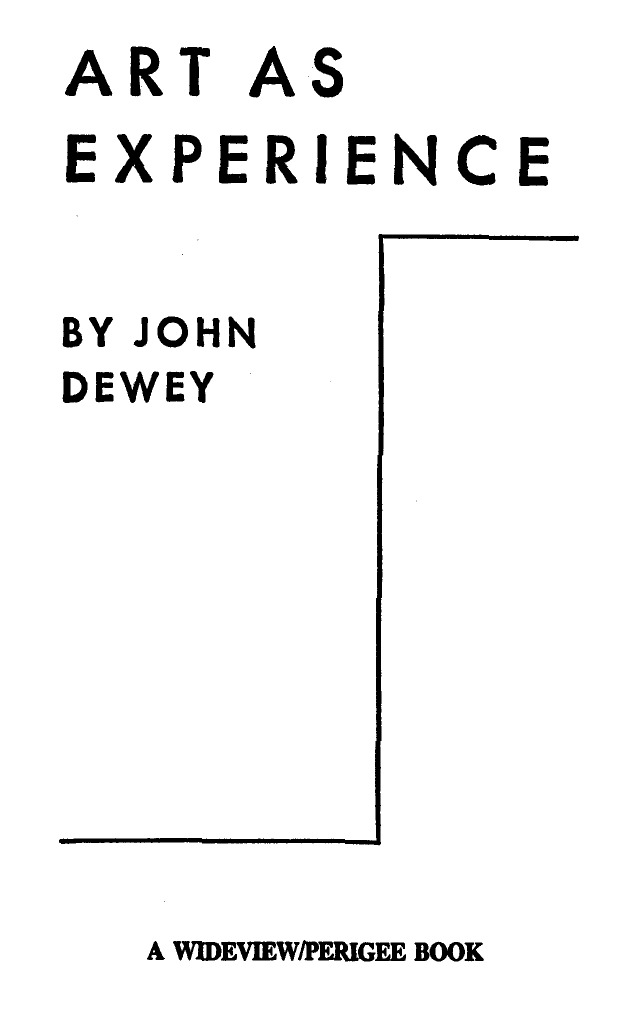 art as experience dewey essay Download the app and start listening to art as experience this volume also includes a collection of essays abraham kaplan places dewey's philosophy of art.