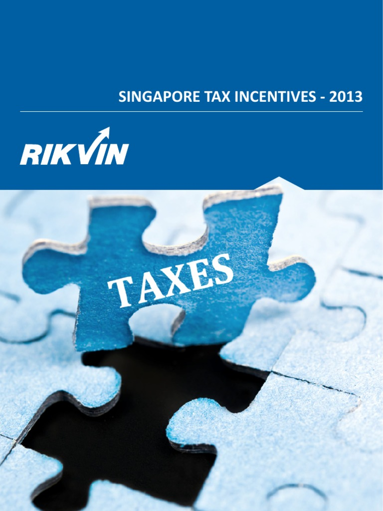 tax incentives in singapore Moving ip income from the existing incentives to a separate regime illustrates singapore's commitment to the oecd's beps rules what is important is the implementation of the scheme we expect the idi to be administered much like any other incentives - it will be based on negotiations.