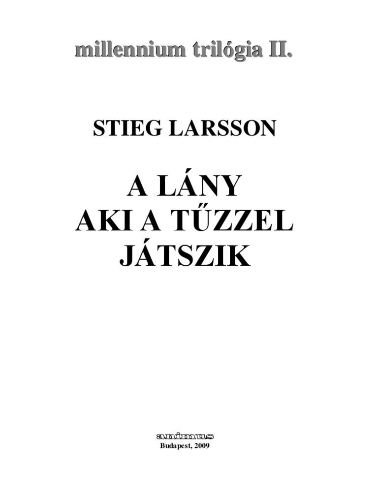 Stieg Larsson - A Lany Aki a Tuzzel Jatszik - DocShare.tips 403ca0def9