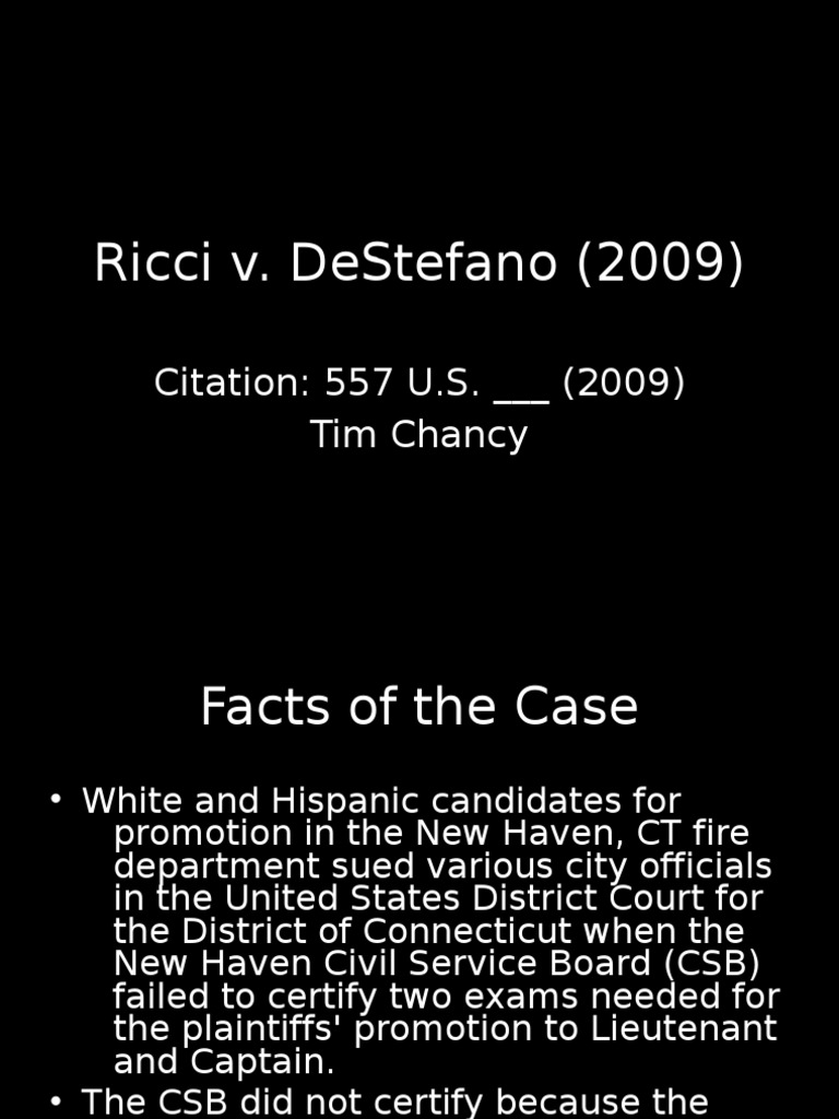 ricci v destefano employment law The us supreme court case ricci v destefano made headlines in 2009 because it addressed the controversial issue of reverse discrimination the case involved a group of white firefighters who argued that the city of new haven, conn, discriminated against them in 2003 by throwing out a test.