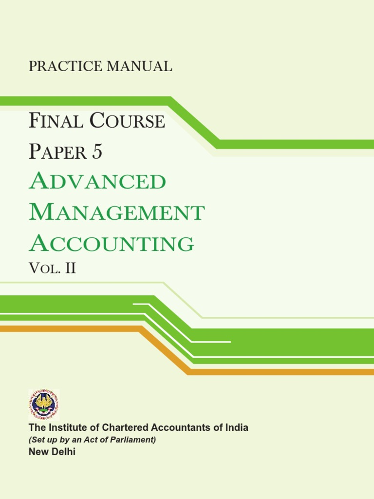 advanced management accounting To apply various management accounting techniques to all types of organizations for planning, decision making and control purposes in practical situations to develop ability to apply quantitative techniques to business problems.
