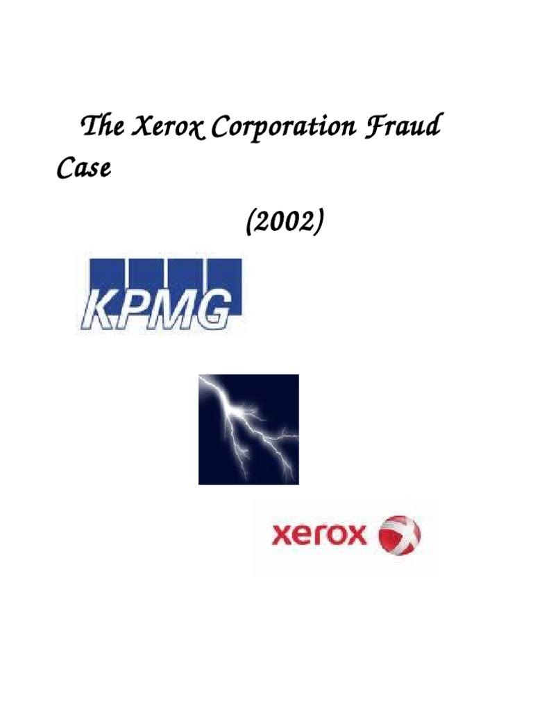 xerox financial fraud case analysis Sec to file fraud suit against xerox the largest ever in a financial-reporting-violation case -- and adjust its financial our best news and analysis.