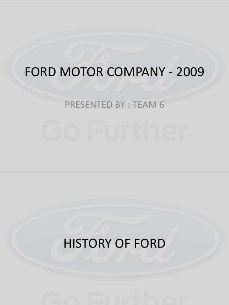the historical background and marketing strategy of ford motor company Keywords: ford motor company marketing analys, ford motor company swot introduction ford motor company is an american multinational automaker and founded by henry ford ford motor company has many product lines such as the ford fiesta, ford focus, ford escape, ford ranger and other ford products.