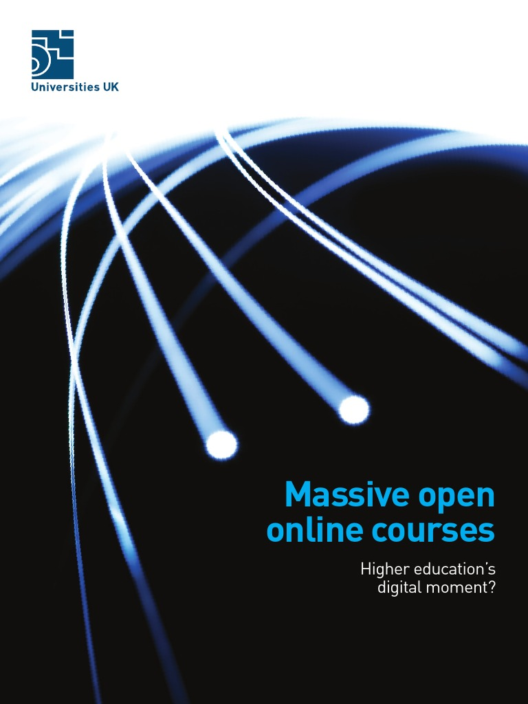 open online courses Moocs (massive open online courses) moocs offer university-level courses without the need to complete an entire programme of studies, and are becoming increasingly.