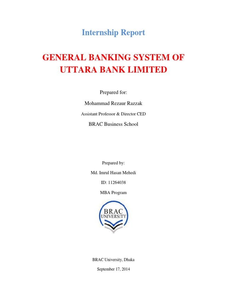 internship report on uttara bank This report represents the working experience on private sector commercial bank operated in bangladesh named brac bank limited (bbl) as internship report for bba program brac bank intends to set standards as the market leader in bangladesh.