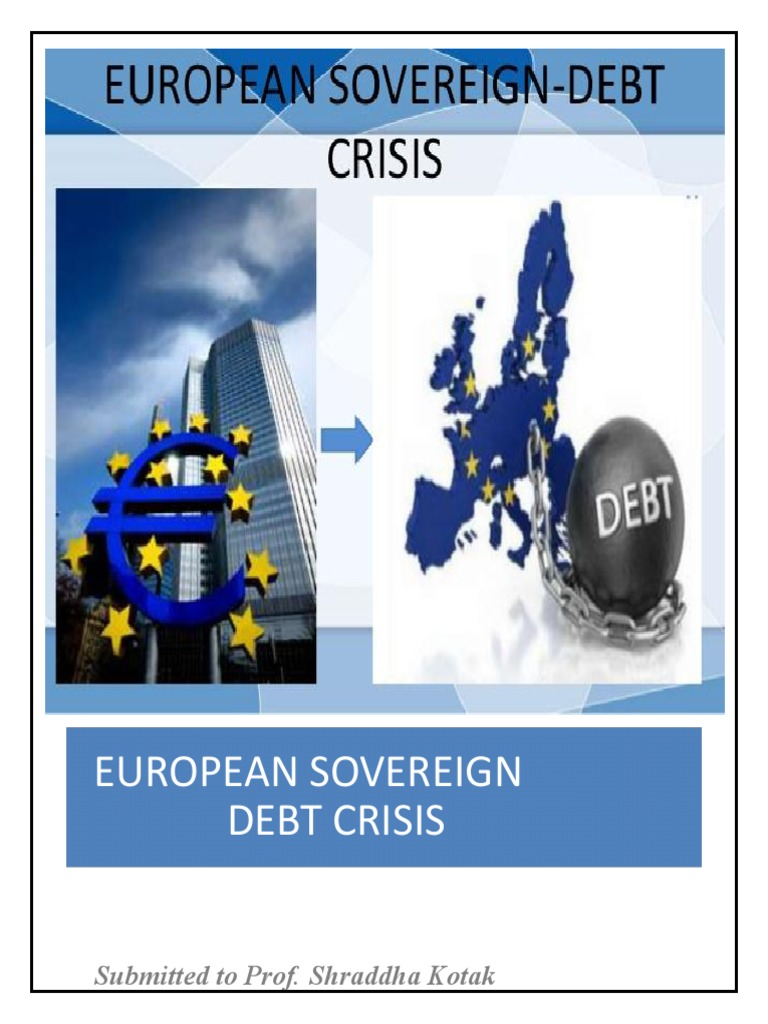 """the european sovereign debt crisis Before 2010, most people in developed countries did not know what a sovereign debt crisis was because they never experienced it firsthand after greece was brought to its knees by this phenomenon, the phrase """"sovereign debt crisis"""" was on the lips of virtually all europeans."""