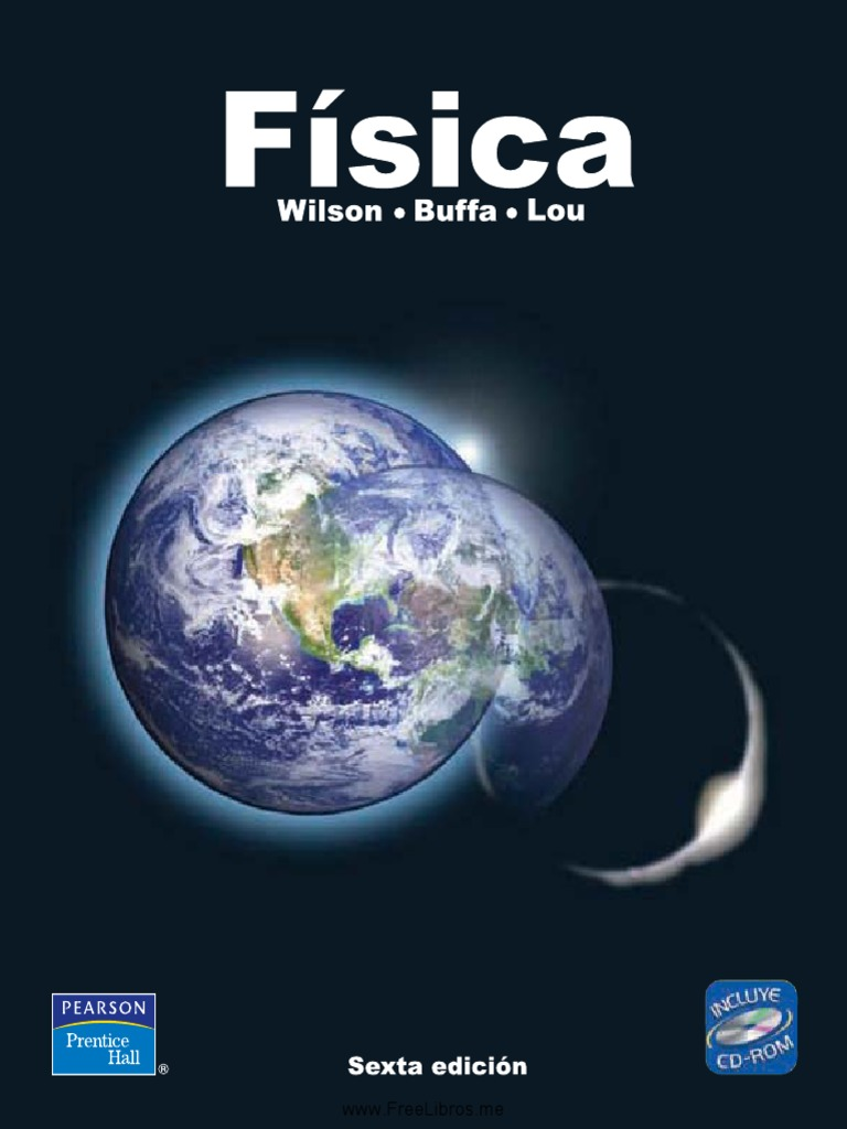 newest b9026 e4741 Física, 6ta Edición - Jerry D. Wilson, Anthony J. Buffa y Bo Lou -  DocShare.tips