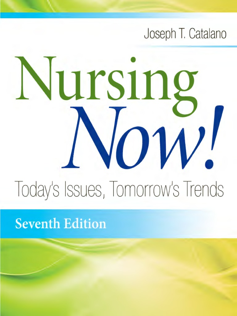 Nursing Now! Todays Issues, Tomorrows Trends (Paperback, 2005) 4th EDITION
