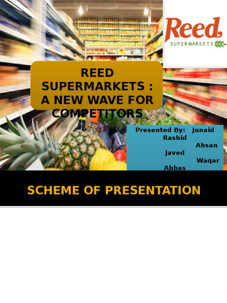 reed supermarkets a new wave of competitors Case study 1: reed supermarkets: a new wave of competitors master in service engineering and management services marketing 2014/2015 group 2: members.