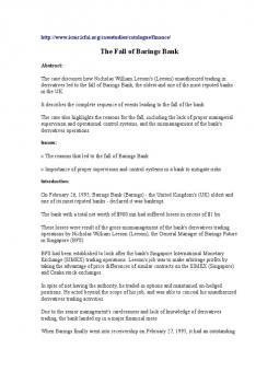 fall of barings bank case study Founded in 1762, barings bank was a united kingdom institution with worldwide reach barings, a 233-year old bank, collapsed overnight and was bought by ing for £1 leeson fled to malaysia, thailand, and finally to germany, where he was arrested and extradited to singapore.