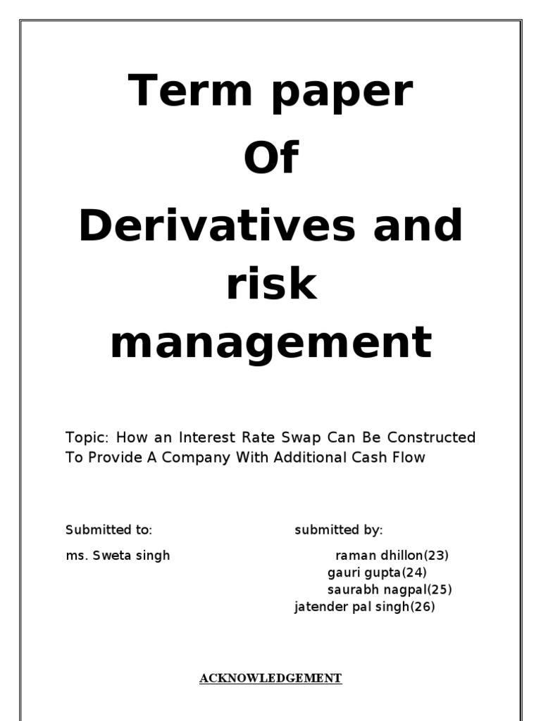 term paper swap An interest rate swap's (irs's) effective description is a derivative contract, agreed between two counterparties, which specifies the nature of an exchange of payments benchmarked against an interest rate indexthe most common irs is a fixed for floating swap, whereby one party will make payments to the other based on an initially agreed.