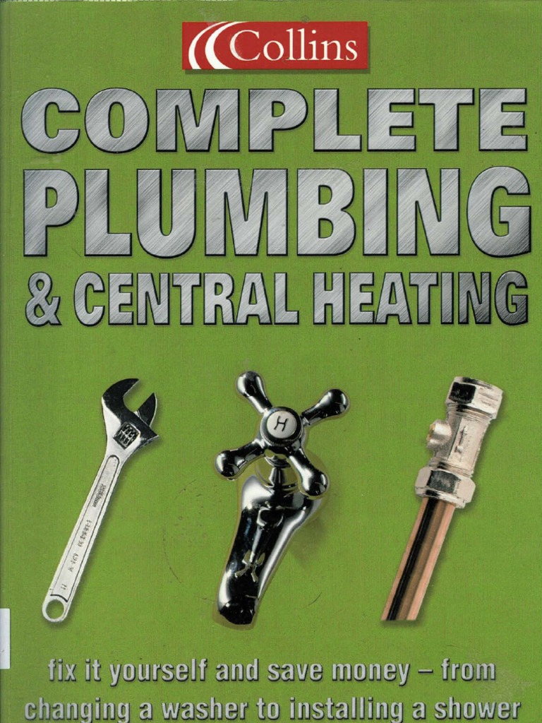 Complete Plumbing and Central Heating Guide - DocShare.tips