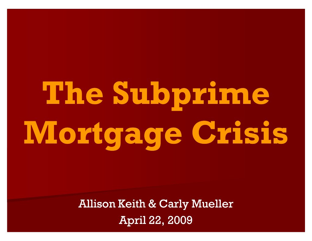 the subprime mortgage crisis How the government caused the mortgage crisis john more than 10 million subprime and other weak loans were either on their books or were in mortgage-backed.