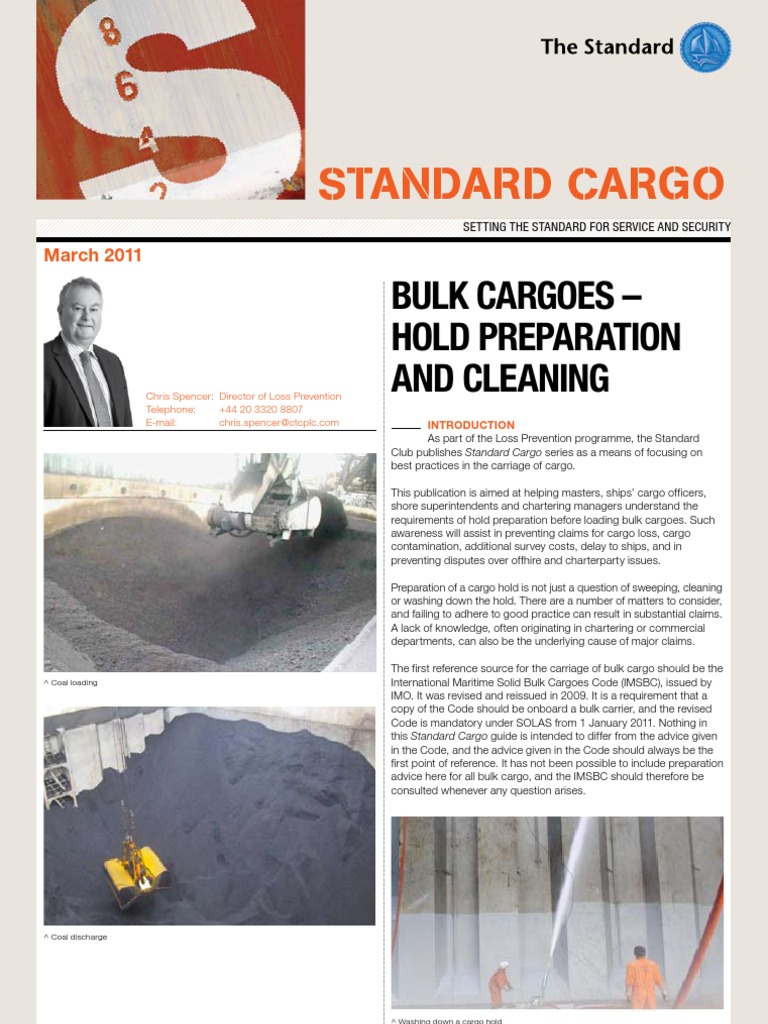 bulk grain cargoprocess of cleaning holds Transcript of bulk grain cargo all cargo spaces and bilge wells should be clean and dry any residue of waste material or previous cargo the atmosphere in the space above the cargo in each cargo hold should be regularly monitored for the presence of the methane.