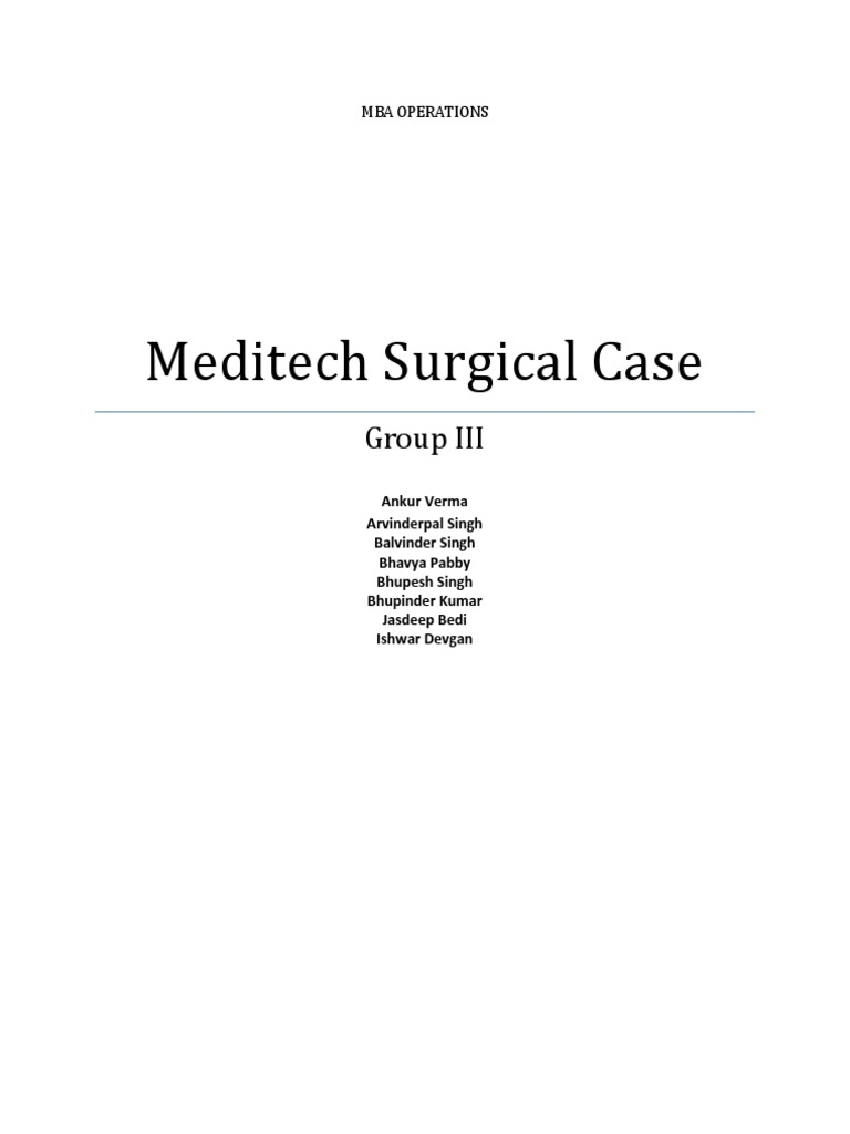 """meditech surgical case essay Meditech surgical case study 1 meditech surgical presenting by flex 26 sec 3 group 6 2 """"lmc"""" """"endoscopic surgical instrument"""" """"leading share in the market."""